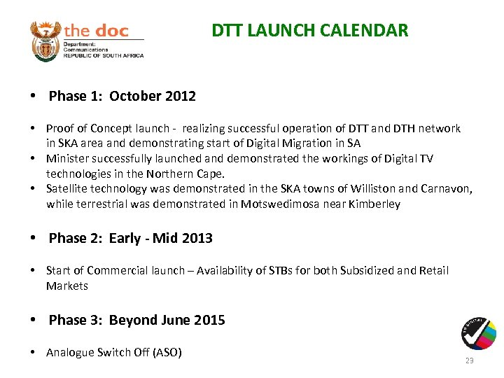 DTT LAUNCH CALENDAR • Phase 1: October 2012 • Proof of Concept launch -
