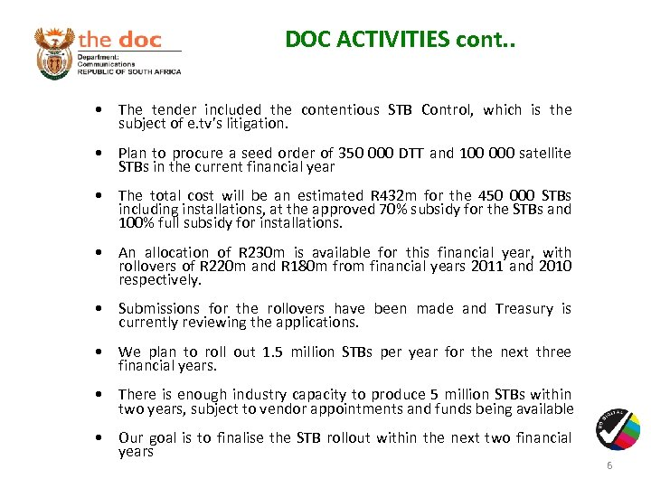 DOC ACTIVITIES cont. . • The tender included the contentious STB Control, which is