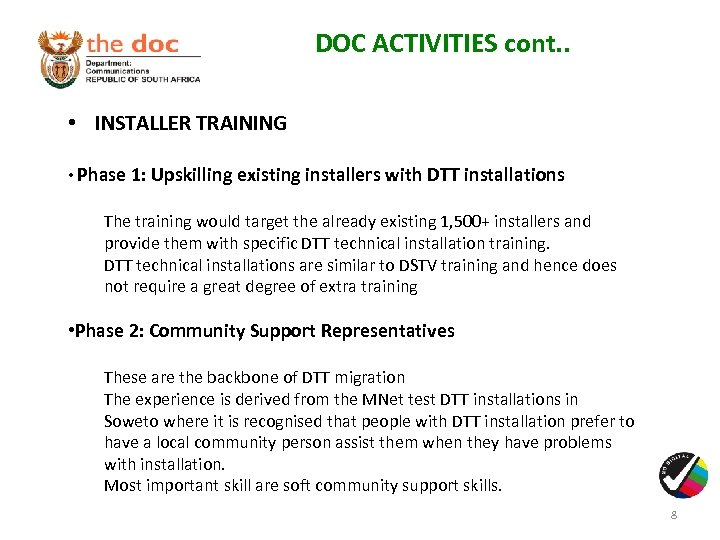 DOC ACTIVITIES cont. . • INSTALLER TRAINING • Phase 1: Upskilling existing installers with