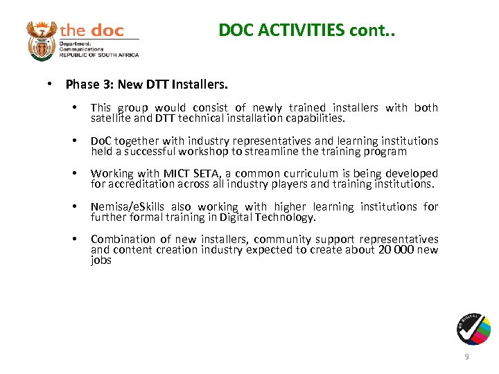 DOC ACTIVITIES cont. . • Phase 3: New DTT Installers. • This group would