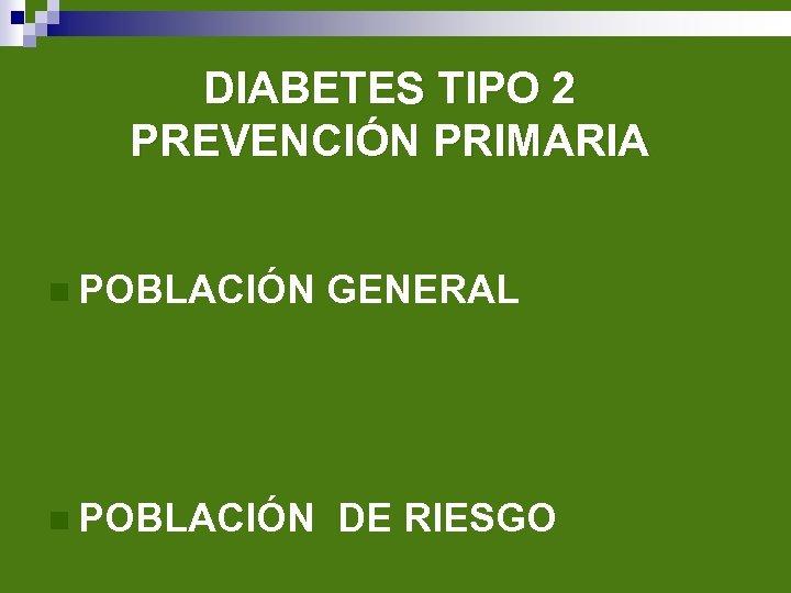 diabetes tipo 2 prevencion primaria