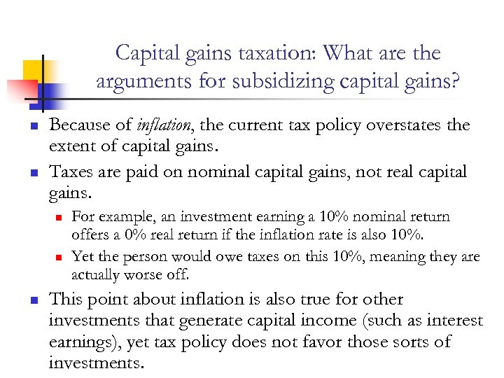 Capital gains taxation: What are the arguments for subsidizing capital gains? n n Because