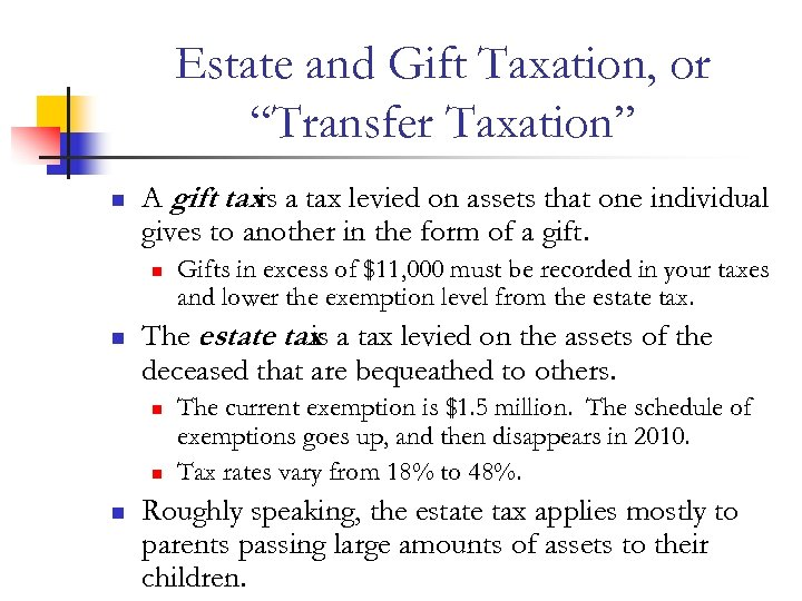 """Estate and Gift Taxation, or """"Transfer Taxation"""" n A gift taxis a tax levied"""