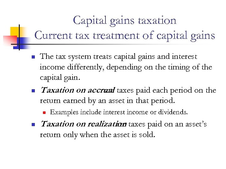 Capital gains taxation Current tax treatment of capital gains n n The tax system