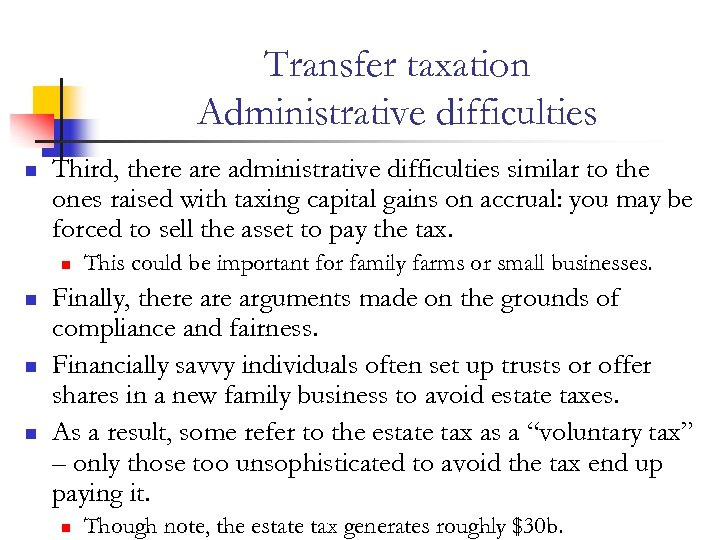 Transfer taxation Administrative difficulties n Third, there administrative difficulties similar to the ones raised