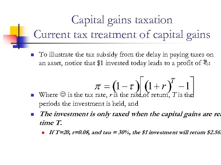 Capital gains taxation Current tax treatment of capital gains n n n To illustrate