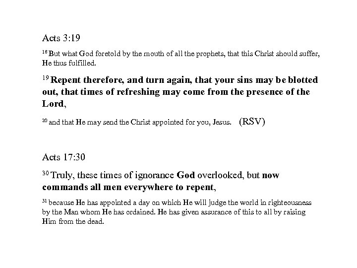 Acts 3: 19 18 But what God foretold by the mouth of all the