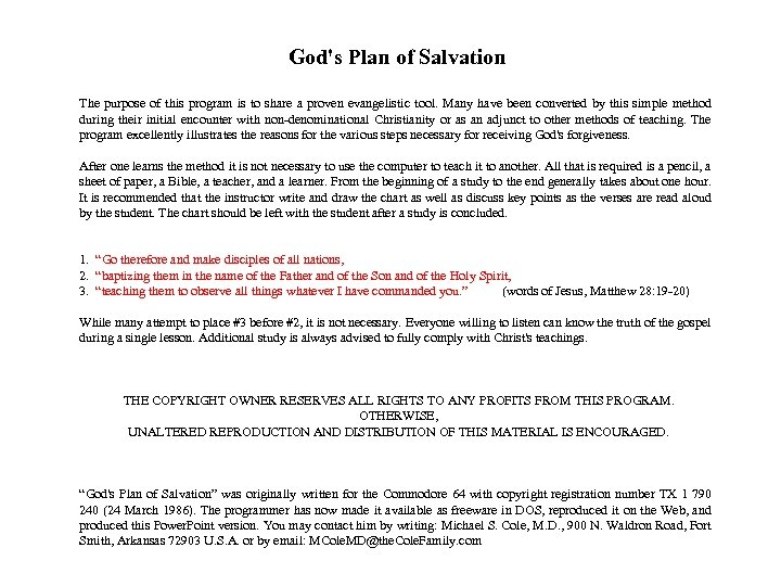 God's Plan of Salvation The purpose of this program is to share a proven