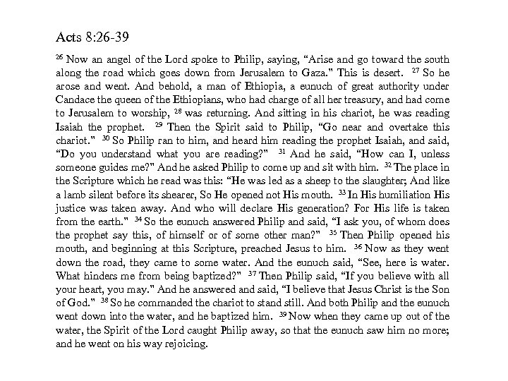 Acts 8: 26 -39 Now an angel of the Lord spoke to Philip, saying,