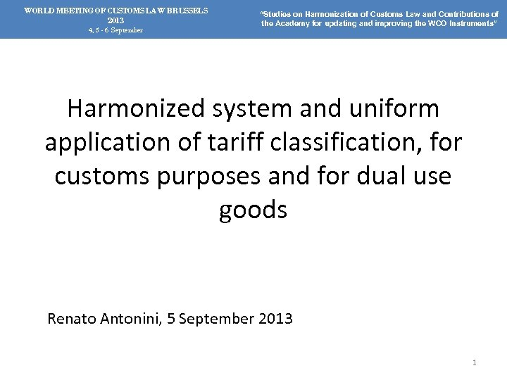 "WORLD MEETING OF CUSTOMS LAW BRUSSELS 2013 4, 5 - 6 September ""Studies on"
