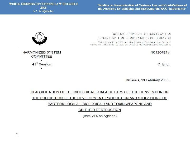 "WORLD MEETING OF CUSTOMS LAW BRUSSELS 2013 4, 5 - 6 September 29 ""Studies"