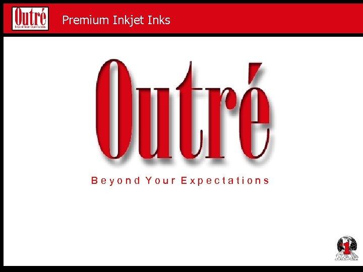 Premium Inkjet Proofing Media Premium Inkjet Inks Beyond Your Expectations