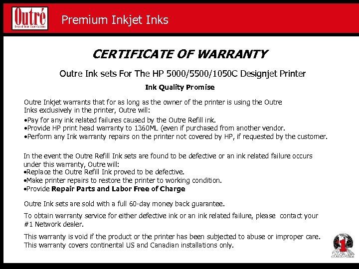 Premium Inkjet Proofing Media Premium Inkjet Inks CERTIFICATE OF WARRANTY Outre Ink sets For