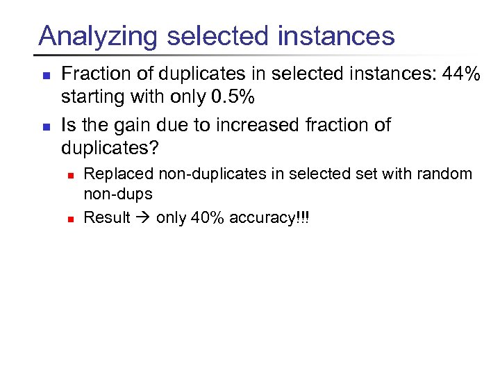Analyzing selected instances n n Fraction of duplicates in selected instances: 44% starting with