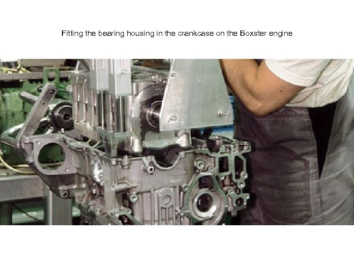 Fitting the bearing housing in the crankcase on the Boxster engine