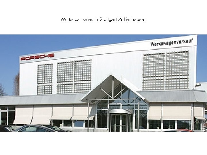 Works car sales in Stuttgart-Zuffenhausen