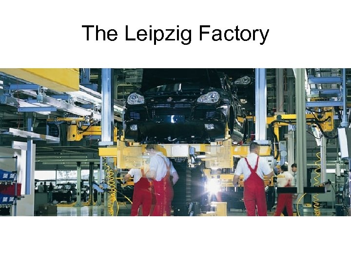 The Leipzig Factory