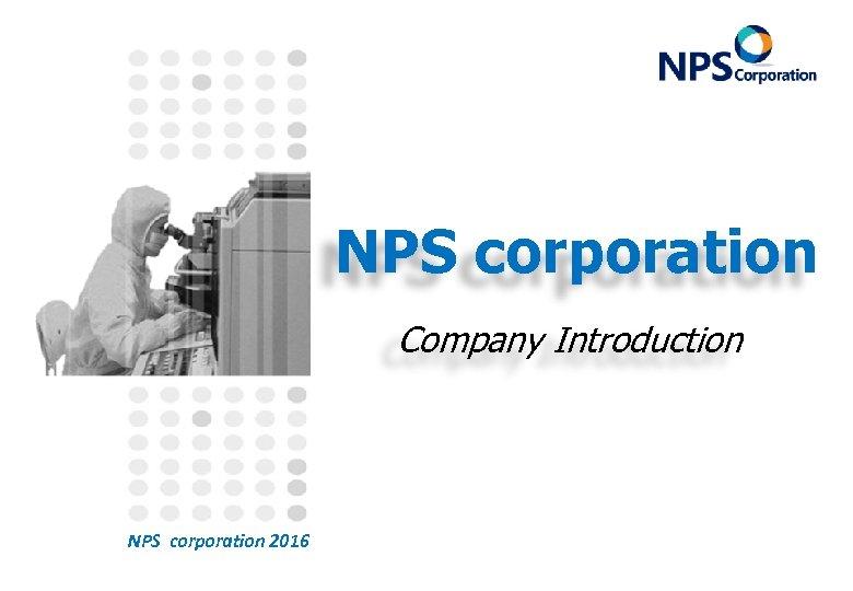 NPS corporation Company Introduction NPS corporation 2016