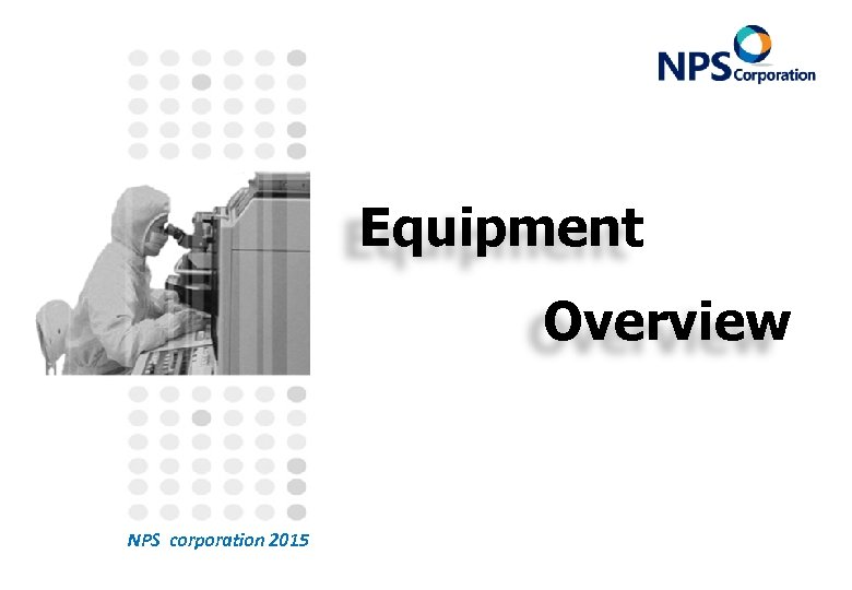 Equipment Overview NPS corporation 2015