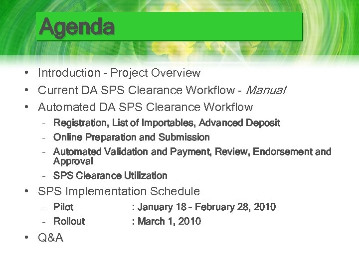 Agenda • Introduction – Project Overview • Current DA SPS Clearance Workflow - Manual