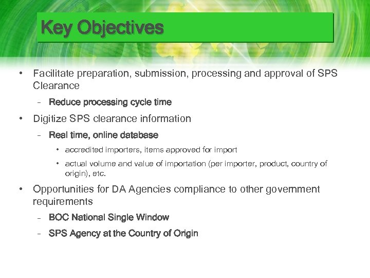Key Objectives • Facilitate preparation, submission, processing and approval of SPS Clearance – Reduce