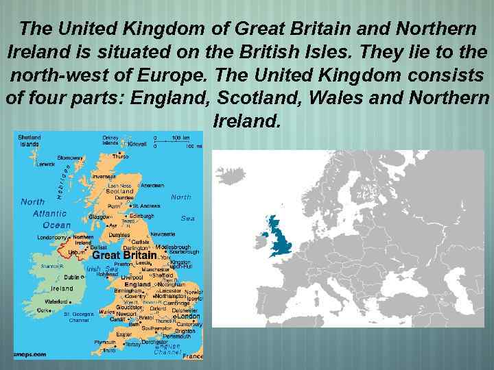 The United Kingdom of Great Britain and Northern Ireland is situated on the British