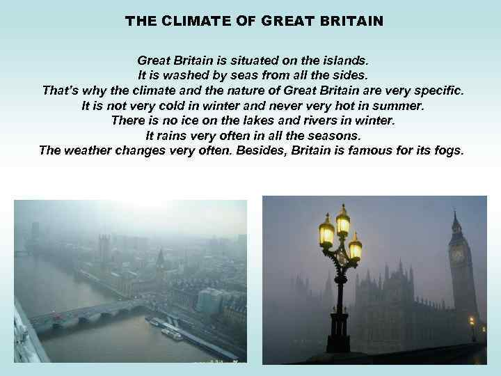 THE CLIMATE OF GREAT BRITAIN Great Britain is situated on the islands. It is