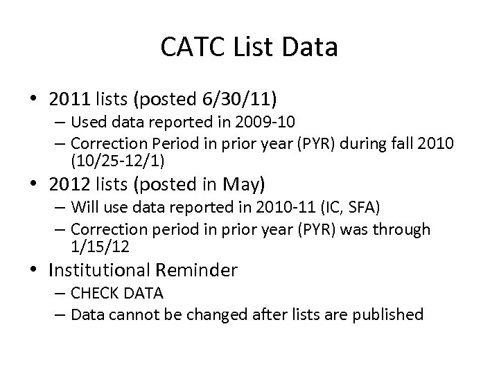CATC List Data • 2011 lists (posted 6/30/11) – Used data reported in 2009
