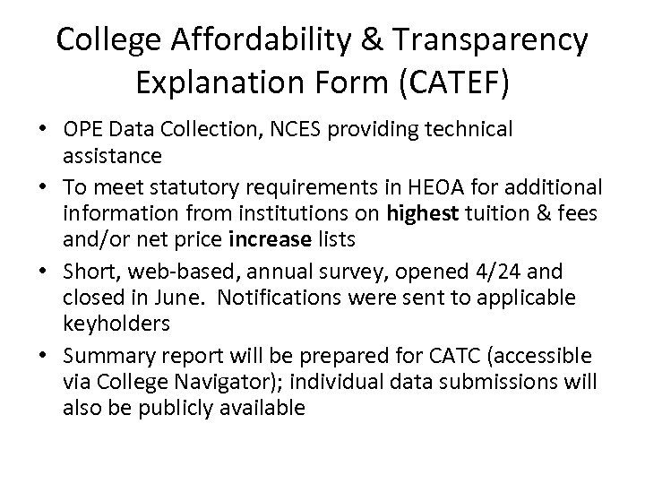College Affordability & Transparency Explanation Form (CATEF) • OPE Data Collection, NCES providing technical