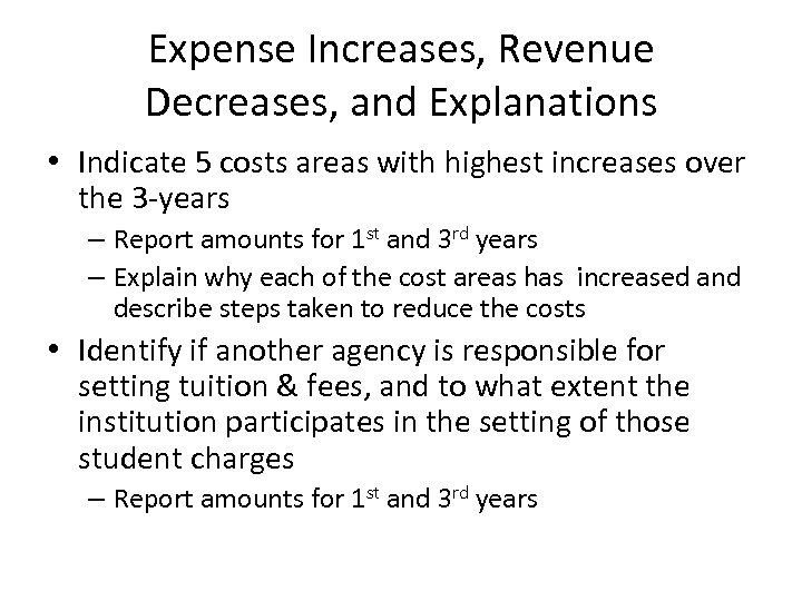 Expense Increases, Revenue Decreases, and Explanations • Indicate 5 costs areas with highest increases