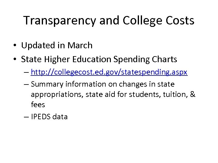 Transparency and College Costs • Updated in March • State Higher Education Spending Charts