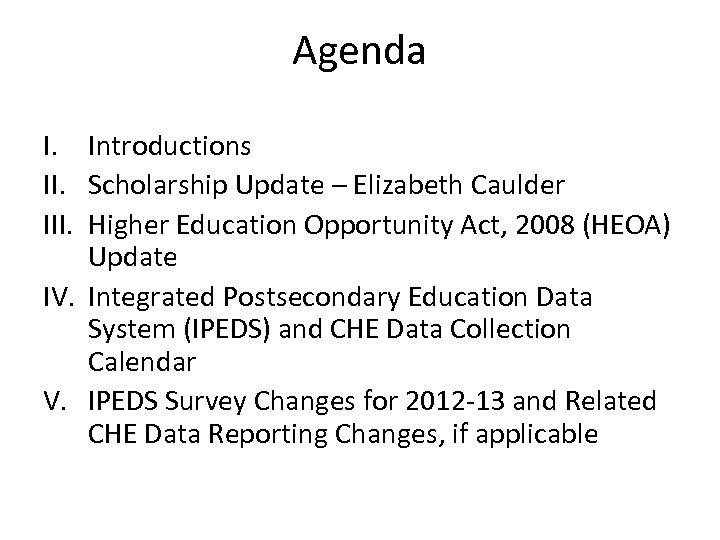 Agenda I. Introductions II. Scholarship Update – Elizabeth Caulder III. Higher Education Opportunity Act,