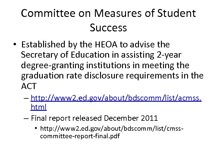 Committee on Measures of Student Success • Established by the HEOA to advise the