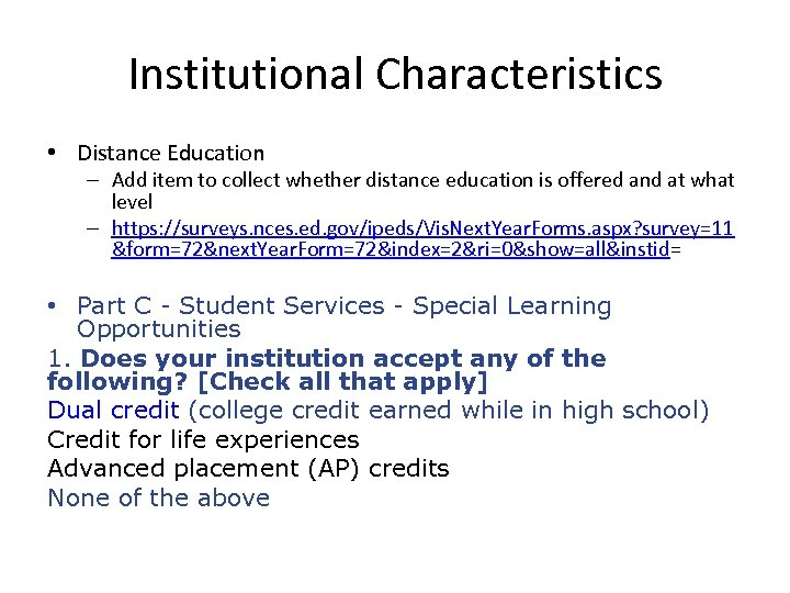 Institutional Characteristics • Distance Education – Add item to collect whether distance education is