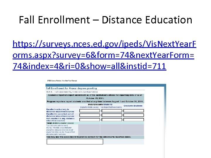Fall Enrollment – Distance Education https: //surveys. nces. ed. gov/ipeds/Vis. Next. Year. F orms.