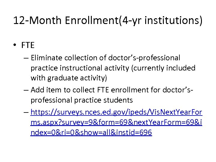 12 -Month Enrollment(4 -yr institutions) • FTE – Eliminate collection of doctor's-professional practice instructional