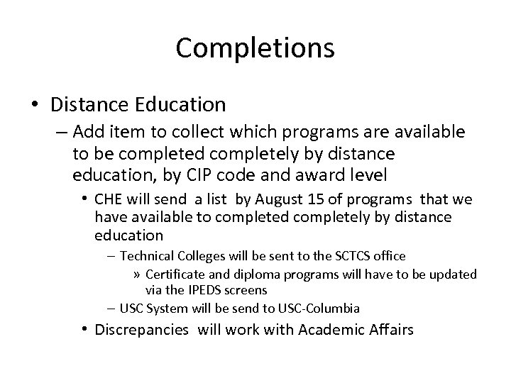 Completions • Distance Education – Add item to collect which programs are available to