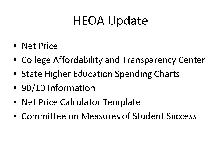 HEOA Update • • • Net Price College Affordability and Transparency Center State Higher
