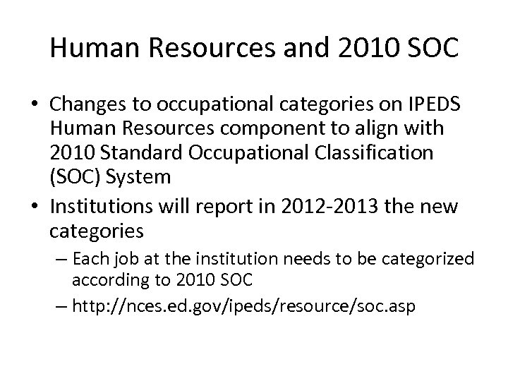 Human Resources and 2010 SOC • Changes to occupational categories on IPEDS Human Resources