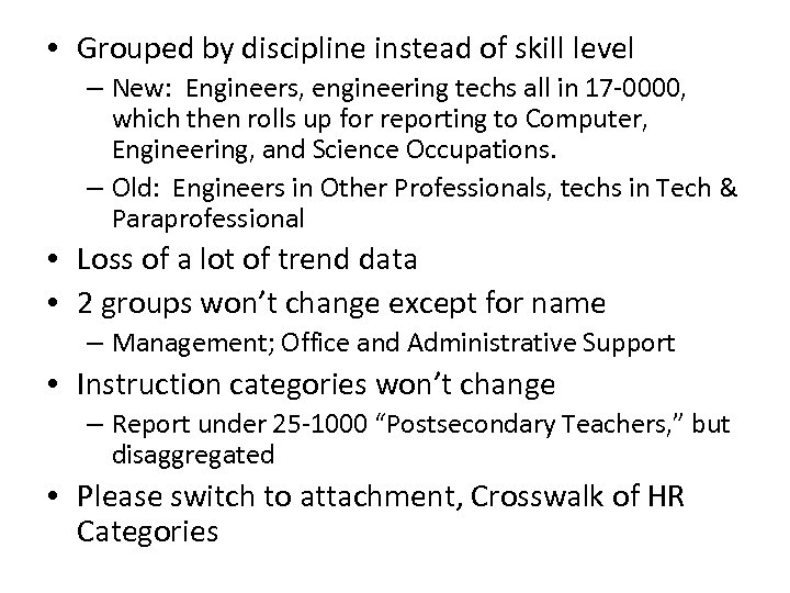• Grouped by discipline instead of skill level – New: Engineers, engineering techs
