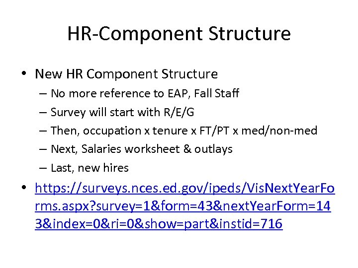 HR-Component Structure • New HR Component Structure – No more reference to EAP, Fall