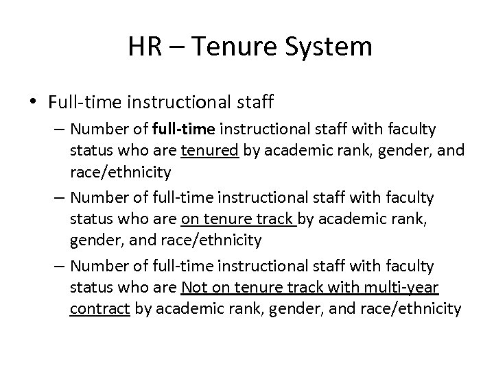 HR – Tenure System • Full-time instructional staff – Number of full-time instructional