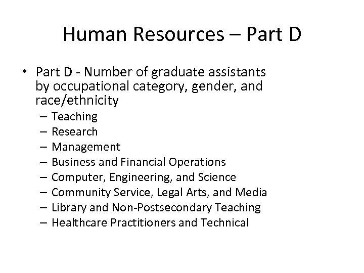 Human Resources – Part D • Part D - Number of graduate assistants by