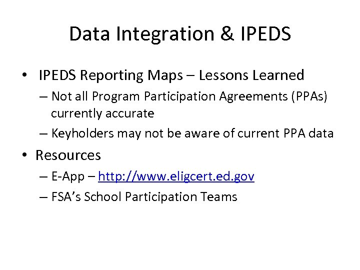 Data Integration & IPEDS • IPEDS Reporting Maps – Lessons Learned – Not all