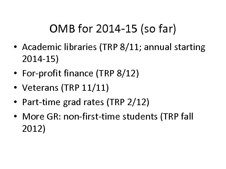 OMB for 2014 -15 (so far) • Academic libraries (TRP 8/11; annual starting 2014