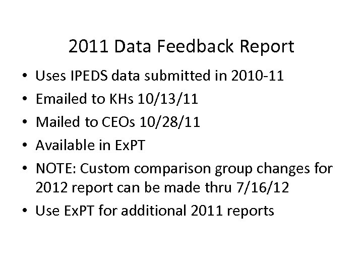 2011 Data Feedback Report Uses IPEDS data submitted in 2010 -11 Emailed to KHs