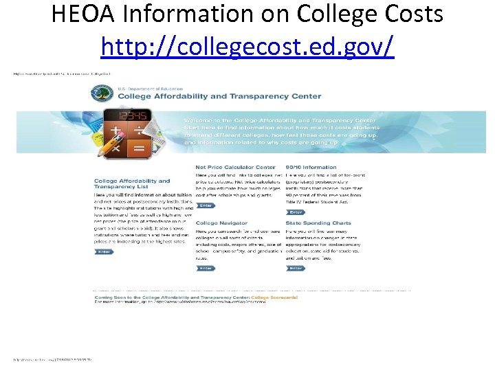 HEOA Information on College Costs http: //collegecost. ed. gov/