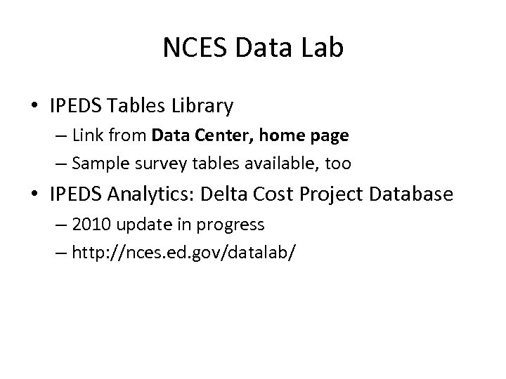 NCES Data Lab • IPEDS Tables Library – Link from Data Center, home page