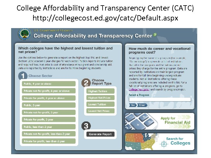 College Affordability and Transparency Center (CATC) http: //collegecost. ed. gov/catc/Default. aspx