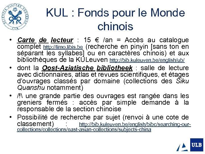 KUL : Fonds pour le Monde chinois • Carte de lecteur : 15 €